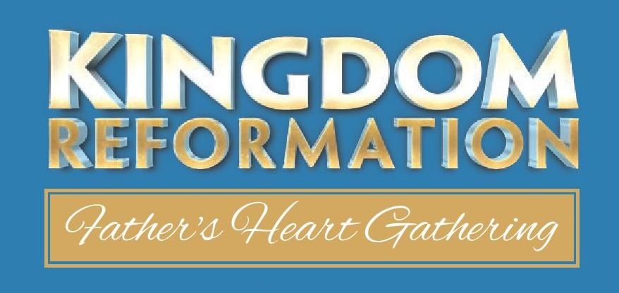 Father's Heart Gathering Kingdom Reformation